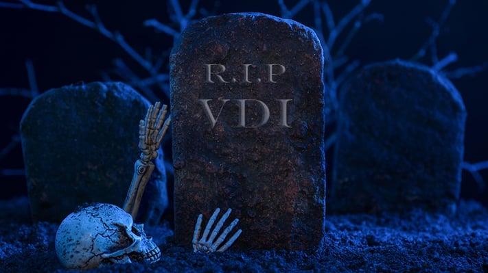 VDI is Dead